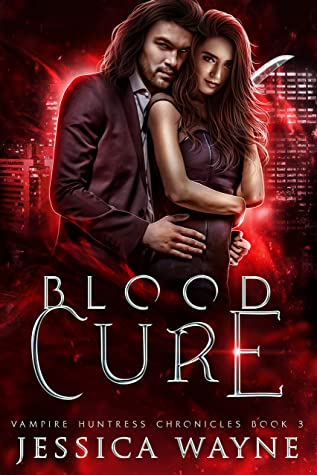 Blood Cure (Vampire Huntress Chronicles, #3)