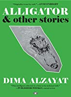 Alligator: And Other Stories
