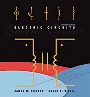 Electric Circuits (7th Edition) by James W. Nilsson, Prentice Hall