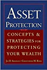 Asset Protection : Concepts and Strategies for Protecting Your Wealth by Jay Adkisson, McGraw-Hill Education