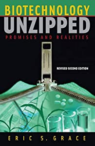 Biotechnology Unzipped: Promises and Realities, Revised Second Edition by A Joseph Henry Press book, Joseph Henry Press