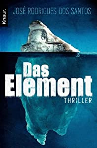 Das Element: Thriller