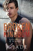 Broken Kingdom (Royal Hearts Academy #4)