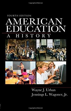 American Education: A History by Wayne J. Urban, Routledge