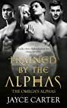 Trained by the Alphas (The Omega's Alphas #9)