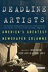 Deadline Artists: America's Greatest Newspaper Columns by John P. Avlon, Harry N. Abrams