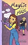 Maylie and the Maze (Tales of a Travel Girl #1)