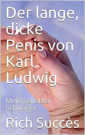 Penis mein dicker Ein wirklich
