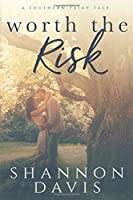 Worth the Risk: A Southern Fairy Tale