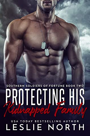 Protecting His Kidnapped Family (Southern Soldiers of Fortune #2)