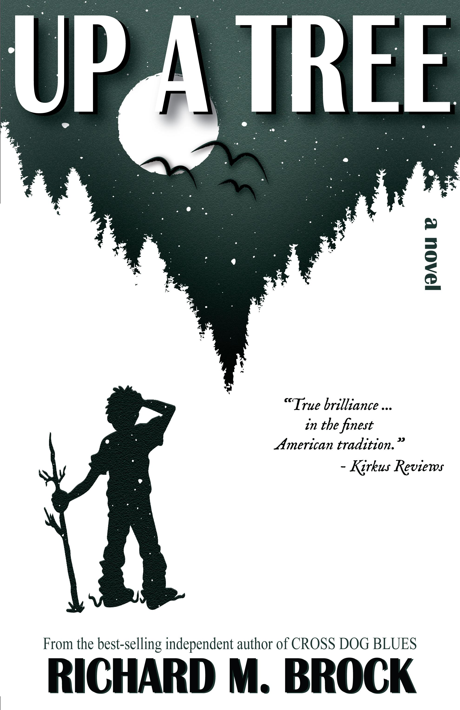 UP A TREE: A Novel