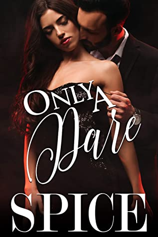 Only A Dare by Spice