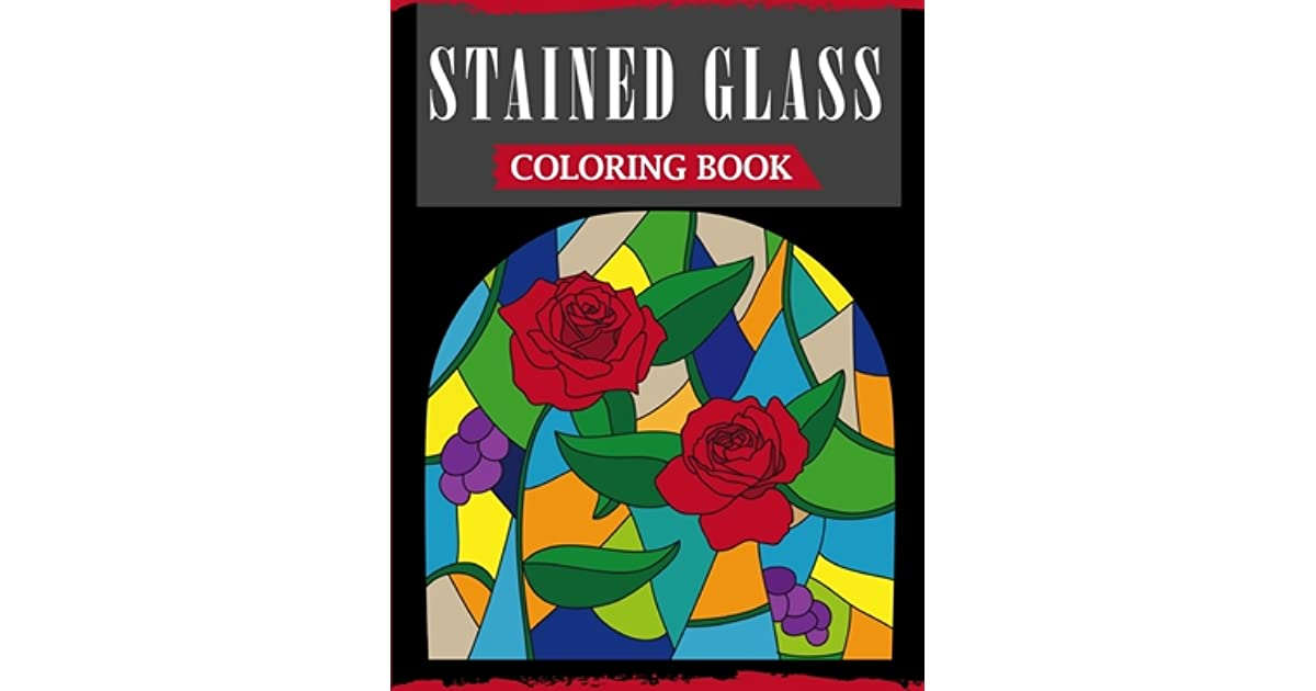 Stained Glass Coloring Book: An Adult Coloring Book ...