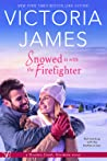 Snowed in with the Firefighter (Shadow Creek, Montana, #7) by Victoria  James audiobook