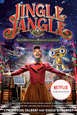 Jingle Jangle: The Invention of Jeronicus Jangle: (movie Tie-In)