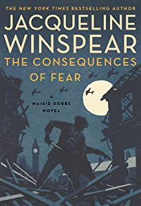 The Consequences of Fear (Maisie Dobbs #16)