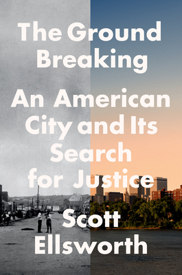 The Ground Breaking: An American City and Its Search for Justice