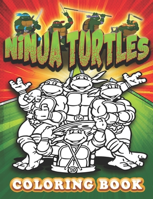 Ninja Turtles Coloring Book Turtles Ninja Colouring Books For Kids And Adults Ninja Turtles Action Figures