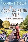 Die Schokoladenvilla – Zeit des Schicksals: Roman