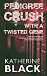 Pedigree Crush with a Twisted Gene