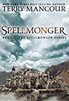 Spellmonger by Terry Mancour