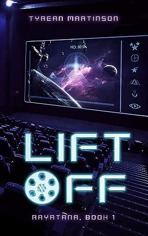 Liftoff: Book 1 of The Rayatana Series