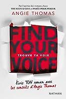 Trouve ta voix - Écris ton roman avec les conseils d'Angie Thomas