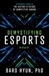 Demystifying Esports by Baro Hyun