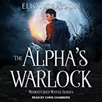 The Alpha's Warlock (Mismatched Mates, #1)