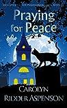Praying for Peace (Chantilly Adair Psychic Medium #3)