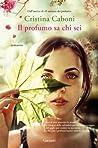Il profumo sa chi sei by Cristina Caboni