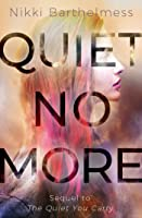 Quiet No More (The Quiet You Carry Book 2)