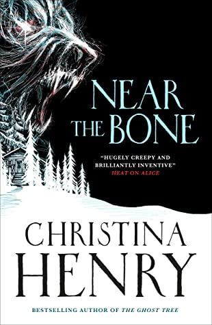 Near the Bone by Christina Henry