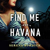 Find Me in Havana: A Novel