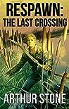 The Last Crossing (Respawn, #6)