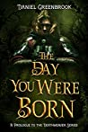 The Day You Were Born (The Deathweaver #0.5)