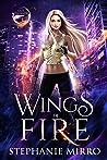 Wings of Fire (The Last Phoenix, #1)