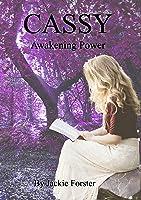 Cassy, Awakening Power