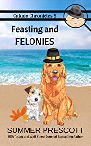 Feasting and Felonies (Calgon Chronicles Book 5)