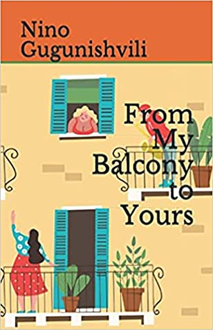 From My Balcony to Yours by Nino Gugunishvili