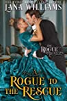 A Rogue to the Rescue (The Rogue Chronicles Book 4)