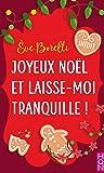 Joyeux Noël et laisse-moi tranquille ! by Eve Borelli