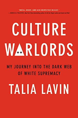 Culture Warlords: My Journey Into the Dark Web of White Supremacy