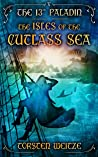 The Isles of the Cutlass Sea (The 13th Paladin #5)