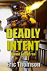 Deadly Intent (Ghost Squadron Book 2)