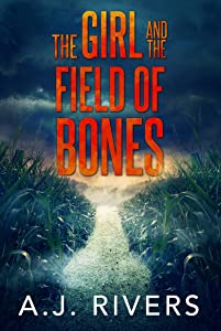 The Girl and the Field of Bones (Emma Griffin FBI Mystery #10)