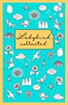 Ladybird, Collected