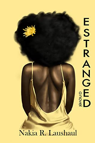 Estranged by Nakia R. Laushaul