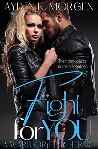 Fight for You (A Warrior for Her, #1)
