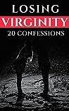 Losing Virginity: 20 Confessions